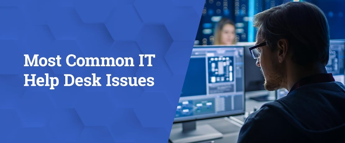Most Common IT Help Desk Issues